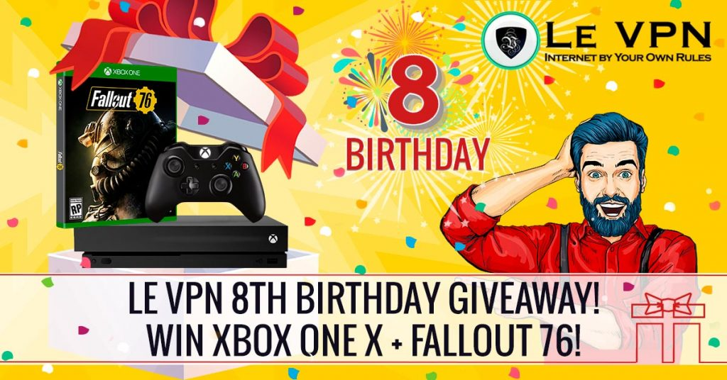 LeVPN Celebrates it's 8th Birthday by giving away Xbox One X with Fallout 76